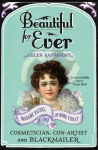 Cover of Beautiful for Ever: Madame Rachel of Bond Street by Helen Rappaport