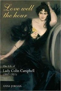 Cover of Love Well The Hour: The Life of Lady Colin Campbell by Anne Jordan