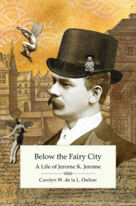 Cover of Below the Fairy City: A Life of Jerome K. Jerome