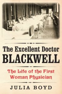 Cover of The Excellent Doctor Blackwell by Julia Boyd