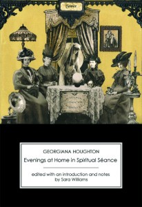 Evenings at Home in Spiritual Seance by Georgiana Houghton