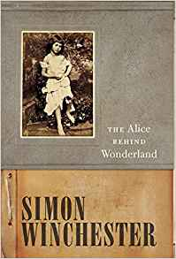 Cover of The Alice Behind Wonderland by Simon Winchester