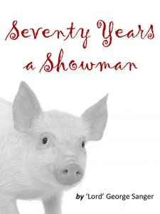 Seventy Years a Showman by Lord George Sanger