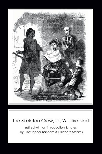The Skeleton Crew, or, Wildfire Ned
