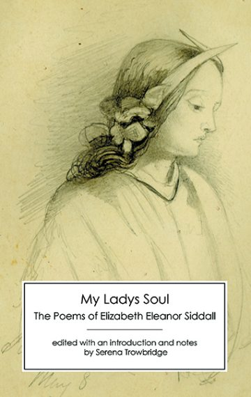 My Ladys Soul: The Poems of Elizabeth Eleanor Siddall