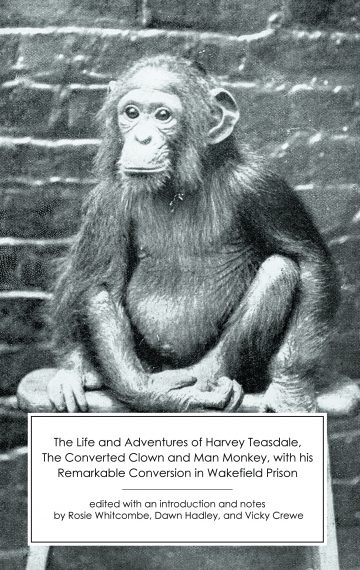 The Life and Adventures of Harvey Teasdale, The Converted Clown and Man Monkey